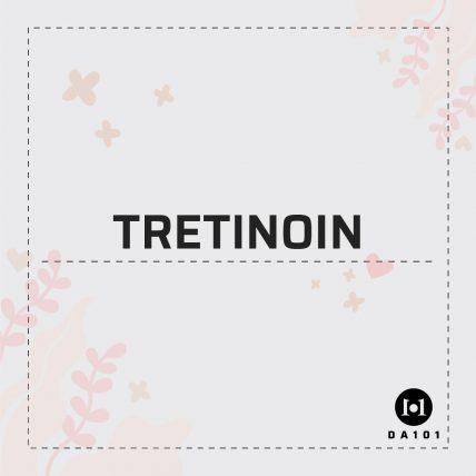 Tretinoin là gì? Lạm dụng Tretinoin trong Skincare và hậu quả