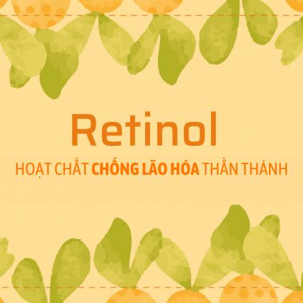 Retinol là gì? Công dụng thần thánh và cơ chế hoạt động ra sao?